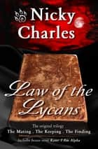 Law of the Lycans: The Original Trilogy ebook by Nicky Charles