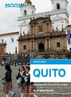 Moon Spotlight Quito ebook by Ben Westwood