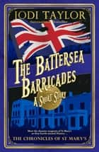The Battersea Barricades ebook by Jodi Taylor