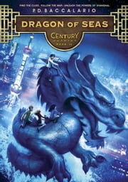 Century #4: Dragon of Seas ebook by Pierdomenico Baccalario,Leah D. Janeczko