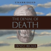 The Denial of Death audiobook by Ernest Becker