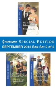 Harlequin Special Edition September 2015 - Box Set 2 of 2 - The Bachelor Takes a Bride\A Sweetheart for the Single Dad\The Rancher's Surprise Son ebook by Brenda Harlen,Victoria Pade,Christine Wenger