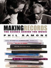 Making Records - The Scenes Behind the Music ebook by Phil Ramone