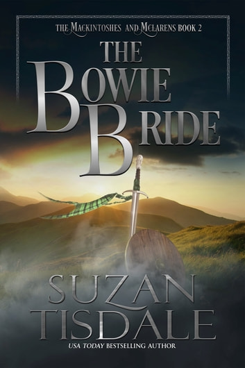 The Bowie Bride - Book Two in the Mackintoshes and McLarens series ebook by Suzan Tisdale