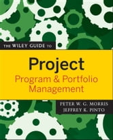 The Wiley Guide to Project, Program, and Portfolio Management ebook by Peter Morris,Jeffrey K. Pinto