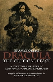 Bram Stoker's Dracula: The Critical Feast ebook by John Edgar Browning