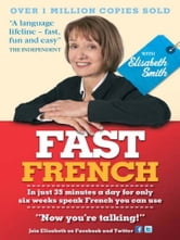 Fast French with Elisabeth Smith ebook by Elisabeth Smith