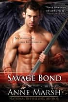 Savage Bond: The Fallen, Book #3 ebook by Anne Marsh