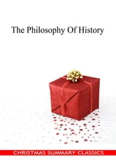 The Philosophy Of History [Christmas Summary Classics] ebook by Georg Wilhelm Friedrich Hegel