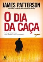 O dia da caça ebook by James Patterson