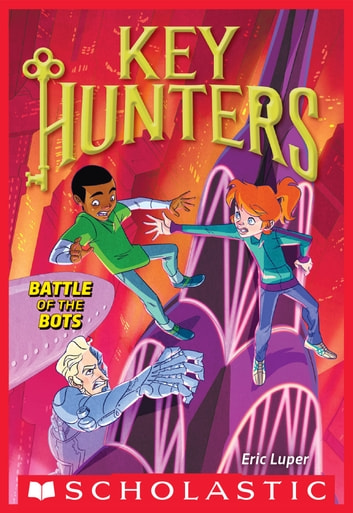 Battle of the Bots (Key Hunters #7) ebook by Eric Luper
