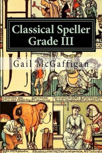 The Classical Speller III, Student Edition ebook by Gail McGaffigan