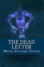 The Dead Letter ebook by Metta Victoria Victor