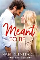 Meant to Be ebook by Nan Reinhardt