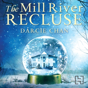 The Mill River Recluse audiobook by Darcie Chan