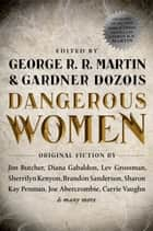 Dangerous Women ebook by George R. R. Martin, Gardner Dozois
