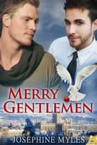 Merry Gentlemen ebook by Josephine Myles
