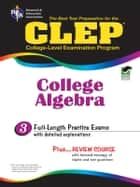 CLEP College Algebra ebook by Editors of REA