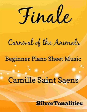 Finale Carnival of the Animals Easy Piano Sheet Music ebook by SilverTonalities