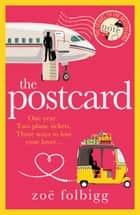 The Postcard - a must read, heartwarming rom com from the bestselling author of The Note ebook by Zoë Folbigg