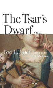 The Tsar's Dwarf ebook by Peter H. Fogtdal,Tiina Nunnally