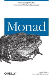 Monad (AKA PowerShell) - Introducing the MSH Command Shell and Language ebook by Andy Oakley