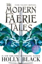 The Modern Faerie Tales - Tithe; Valiant; Ironside 電子書籍 by Holly Black