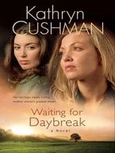 Waiting for Daybreak (Tomorrow's Promise Collection Book #2) ebook by Kathryn Cushman