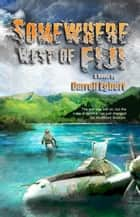 Somewhere West Of Fiji ebook by Darrell Egbert