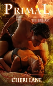 Primal - The Trilogy ebook by Cheri Lane