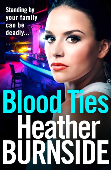 Blood Ties - The dark and gripping crime read of 2019 you won't want to put down ebook by Heather Burnside