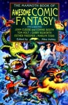 The Mammoth Book of Awesome Comic Fantasy ebook by