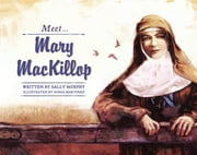 Meet… Mary MacKillop ebook by Sally Murphy,Sonia Martinez