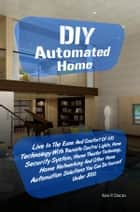 DIY Automated Home ebook by Ken P. Docto