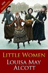 LITTLE WOMEN Classic Novels: New Illustrated [Free Audiobook Links] ebook by Louisa May Alcott