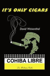 It's Only Cigars ebook by David Weisenthal