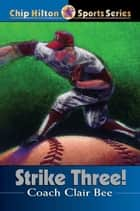Strike Three! ebook by Clair Bee