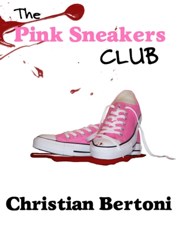 The Pink Sneakers Club ebook by Christian Bertoni