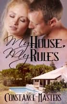 My House, My Rules ebook by