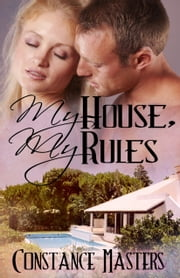 My House, My Rules ebook by Constance Masters