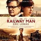 The Railway Man audiobook by Eric Lomax