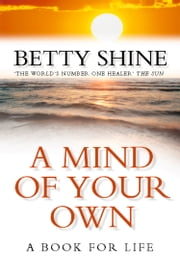 A Mind of Your Own ebook by Betty Shine