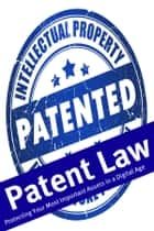 Patent Law ebook by Minute Help Guides