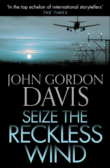 Seize the Reckless Wind ebook by John Gordon Davis