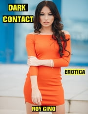 Erotica: Dark Contact ebook by Roy Gino
