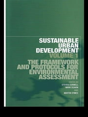 Sustainable Urban Development Volume 1 - The Framework and Protocols for Environmental Assessment ebook by Stephen Curwell,Mark Deakin,Martin Symes