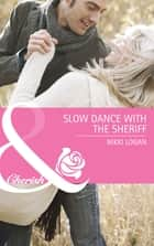 Slow Dance with the Sheriff (Mills & Boon Cherish) (The Larkville Legacy, Book 2) eBook by Nikki Logan