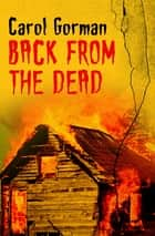 Back from the Dead ebook by Carol Gorman