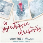 A Sweethaven Christmas audiobook by Courtney Walsh