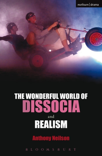 The Wonderful World of Dissocia & Realism ebook by Anthony Neilson